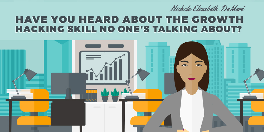 Have-You-Heard-About-The-Growth-Hacking-Skill-No-Ones-Talking-About