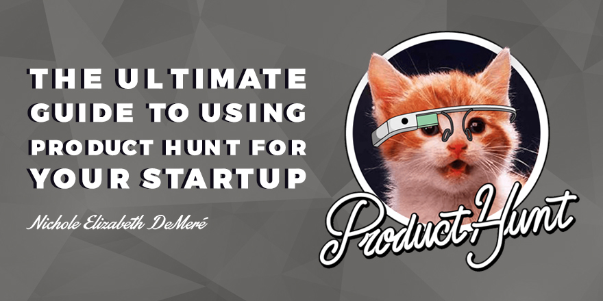 the-ultimate-guide-to-using-product-hunt