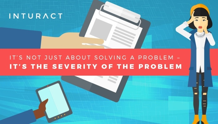 Its-not-just-about-solving-a-problem--its-the-severity-of-the-problem