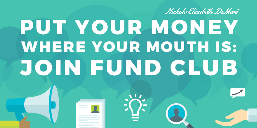 Put-Your-Money-Where-Your-Mouth-Is-Join-Fund-Club- (1)