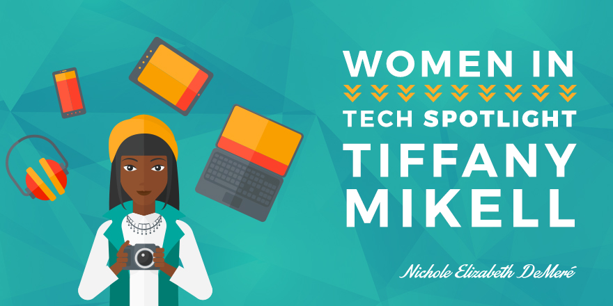 Women-in-Tech-Spotlight-Tiffany-Mikell
