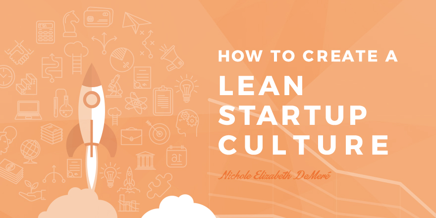 how-to-create-a-lean-startup-culture