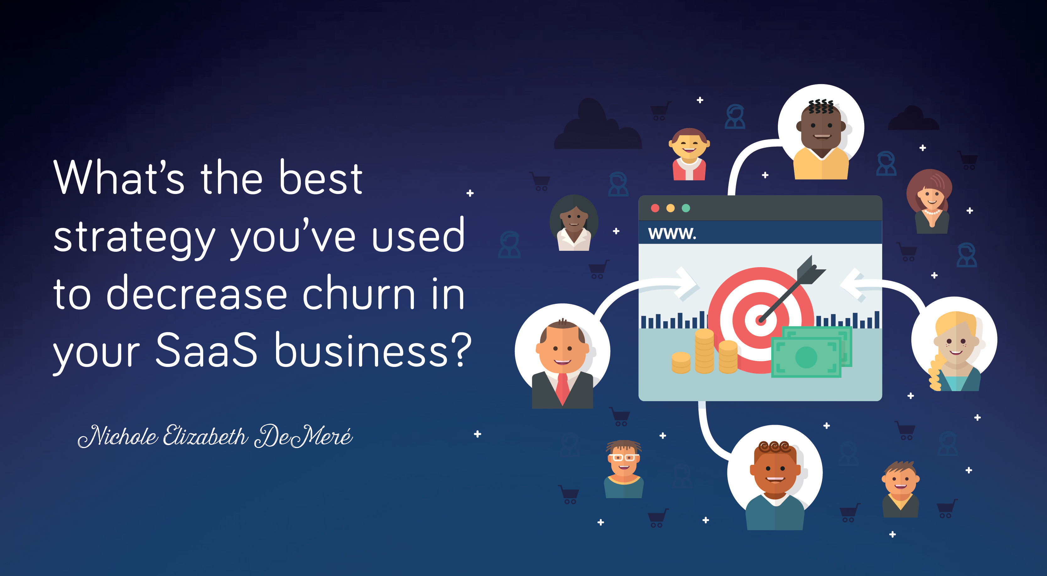 What's the best strategy you've used to decrease churn in