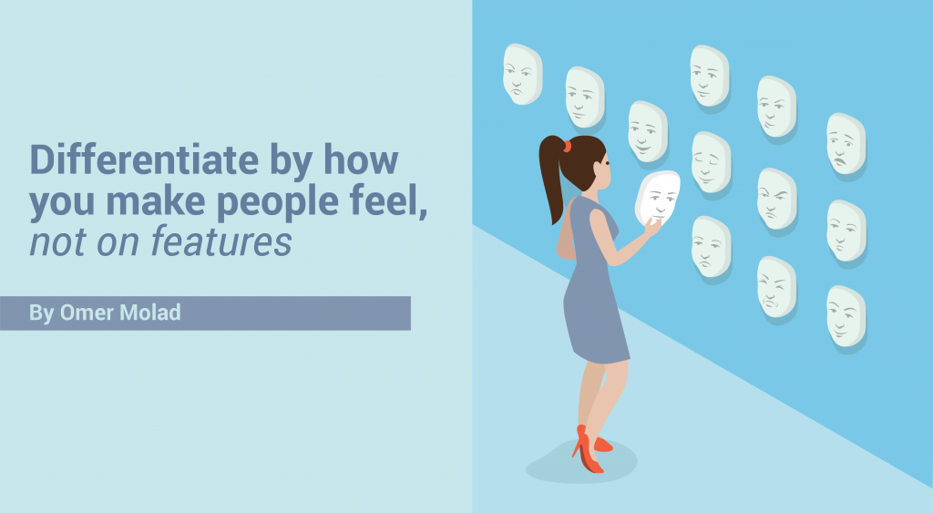 B2B SaaS: Differentiate by how you make people feel, not on features